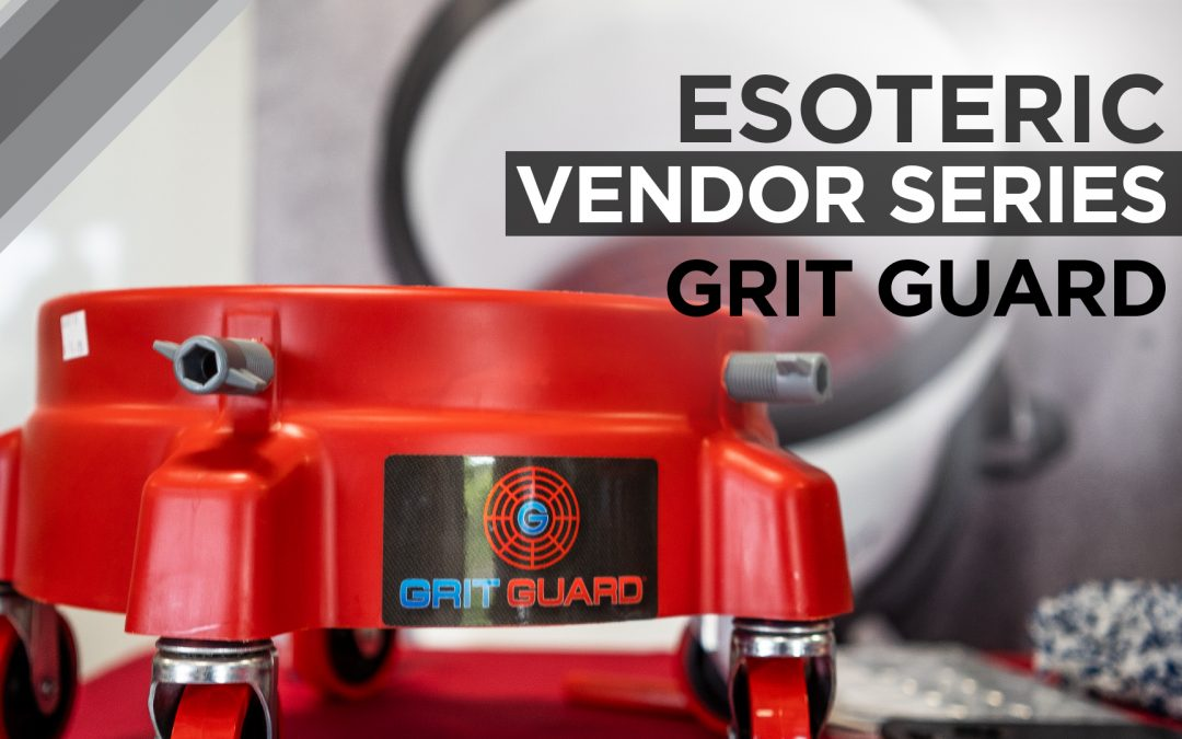 ESOTERIC Vendor Series – Grit Guard